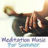 Meditation Music For Summer by Various Artists