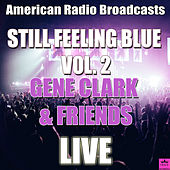 Still Feeling Blue Vol. 2 (Live) by Gene Clark