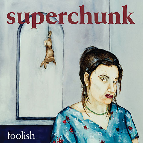 Foolish (Remastered) by Superchunk