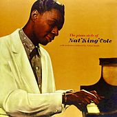 The Piano Style of Nat King Cole (Remastered) by Nat King Cole