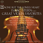 None but the Lonely Heart - Isaac Stern Plays Great Violin Favorites von Isaac Stern