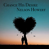 Change His Desire von Nelson Howert