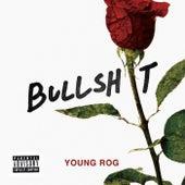 Bullshit de Young Rog