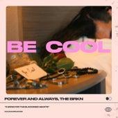 Be Cool von Brkn