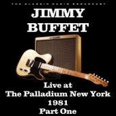Live at the Palladium New York 1981 Part One (Live) von Jimmy Buffett