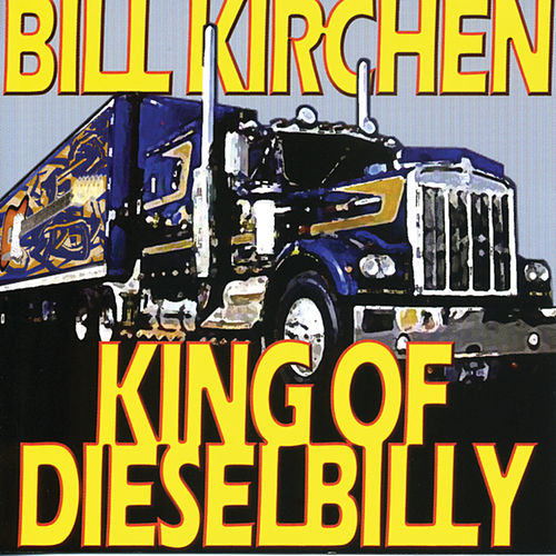 King Of Dieselbilly by Bill Kirchen