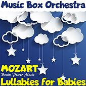 Lullabies for Babies: Mozart Brain Power Music de The Musicbox Orchestra
