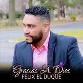 Gracias a Dios de Felix El Duque