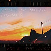 Drive-In Movie Themes Vol 3 (The 1980's) by Various Artists