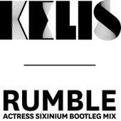 Rumble (Actress Sixinium Bootleg Mix) by Kelis