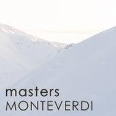 Masters - Monteverdi by Claudio Monteverdi