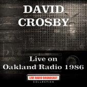 Live on Oakland Radio 1986 (Live) de David Crosby