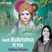 Aarti Balkrishna Ki Kije - Single de Sadhana Sargam