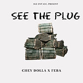 See the Plug by Chey Dolla