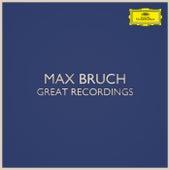 Max Bruch - Great Recordings von Max Bruch
