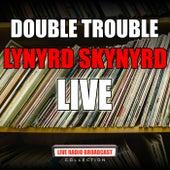 Double Trouble (Live) de Lynyrd Skynyrd
