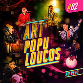 Artpopuloucos #02 (Ao Vivo) de Art Popular