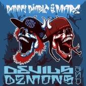 Devils & Demons by Danny Diablo
