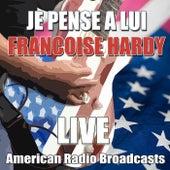 Je Pense A Lui (Live) de Francoise Hardy