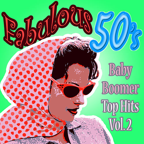Fabulous 50s Baby Boomers Top Hits Vol 3 by Various Artists