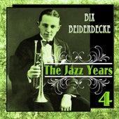 Bix Beiderdecke - The Jazz Years 4 de Bix Beiderbecke