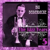 Bix Beiderdecke - The Jazz Years 5 de Bix Beiderbecke