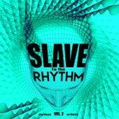 Slave To The Rhythm, Vol. 2 von Various Artists