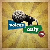 Voices Only 2011 College A Cappella (Volume 2) by Various Artists