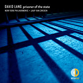 David Lang: prisoner of the state von New York Philharmonic