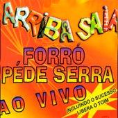 Forró Pé de Serra - Ao Vivo von Arriba Saia
