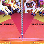 What's What de Eat Beat Repeat