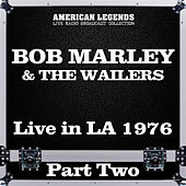 Live in LA 1976 Part Two (Live) de Bob Marley