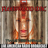 Twisted News (Live) de Fleetwood Mac