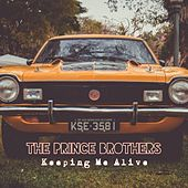 Keeping Me Alive von The Prince Brothers