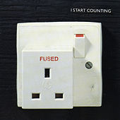 Fused by I Start Counting