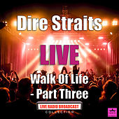 Walk Of Life - Part Three (Live) de Dire Straits