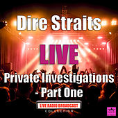 Private Investigations - Part One (Live) de Dire Straits