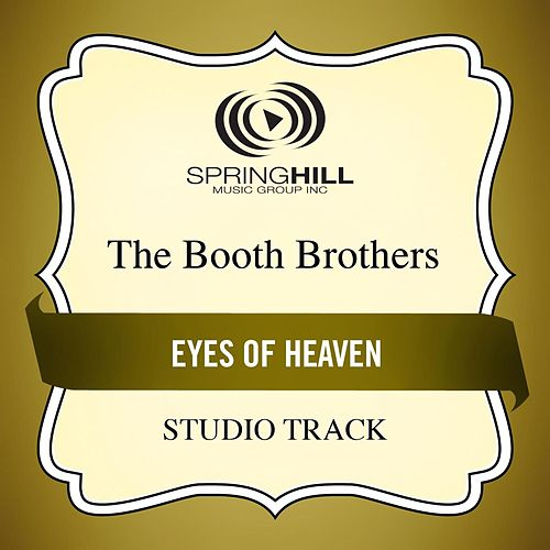 Eyes Of Heaven (Studio Track) by The Booth Brothers