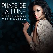 Phare De La Lune (Latin Moon) by Mia Martina