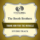 Thank Him For The Miracle (Studio Track) by The Booth Brothers