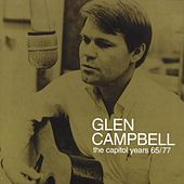 Glen Campbell - The Capitol Years 1965 - 1977 by Glen Campbell
