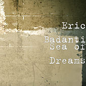 Sea of Dreams by Eric Badanti