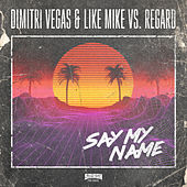 Say My Name von Dimitri Vegas & Like Mike