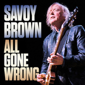 All Gone Wrong by Savoy Brown