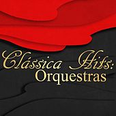 Clássica Hits: Orquestras de Various Artists