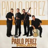The Pablo Perez Project de Pablo Perez