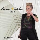 Ana Lôbo, Vol. VI, Pt. 03 de Ana Lôbo