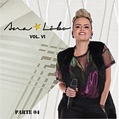 Ana Lôbo, Vol. VI, Pt. 04 by Ana Lôbo