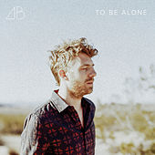 To Be Alone by Andrew Belle