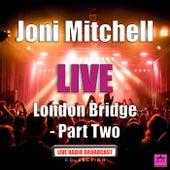 London Bridge - Part Two (Live) de Joni Mitchell